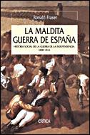 LA MALDITA GUERRA DE ESPAÑA: HISTORIA SOCIAL DE LA GUERRA DE LA INDEPENDENCIA, 1808-1814