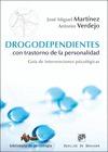 DROGODEPENDIENTES CON TRASTORNO DE LA PERSONALIDAD : GUÍA DE INTERVENCIONES PSICOLÓGICAS