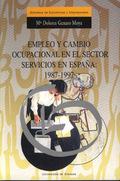 EMPLEO Y CAMBIO OCUPACIONAL EN EL SECTOR SERVICIOS EN ESPAÑA: 1987-1997.