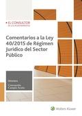 COMENTARIOS A LA LEY 40/2015 DE RÉGIMEN JURÍDICO DEL SECTOR PÚBLICO.
