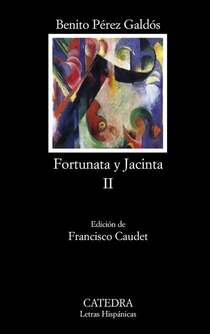 FORTUNATA Y JACINTA, II. DOS HISTORIAS DE CASADAS