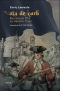 ALA DE CORB BARCELONA 1714. LA BATALLA FINAL