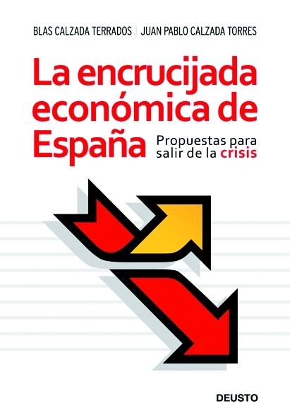 LA ENCRUCIJADA ECONÓMICA DE ESPAÑA : PROPUESTAS PARA SALIR DE LA CRISIS