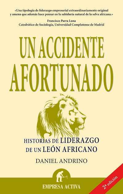 UN ACCIDENTE AFORTUNADO: HISTORIAS DE LIDERAZGO DE UN LEÓN AFRICANO
