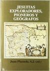 JESUITAS EXPLORADORES, PIONEROS Y GEÓGRAFOS