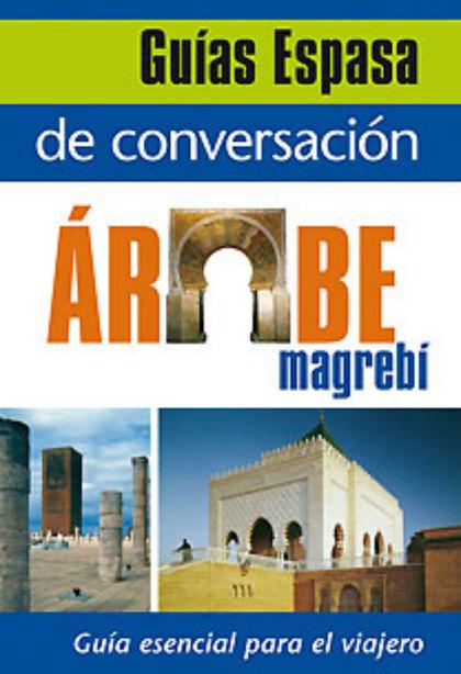 GUÍA DE CONVERSACIÓN ÁRABE MAGREBÍ.