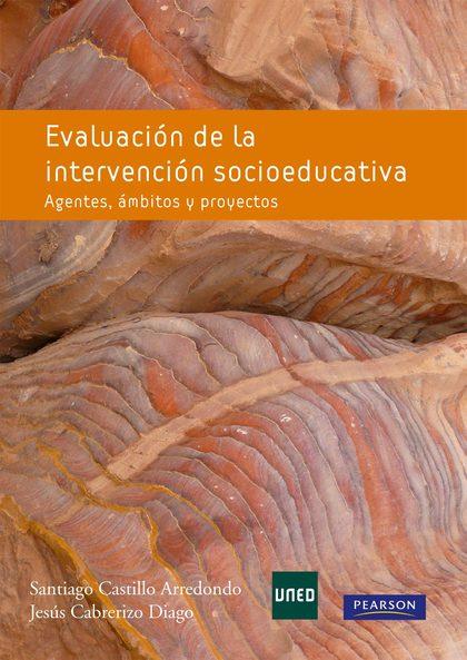 EVALUACIÓN DE LA INTERVENCIÓN EDUCATIVA. AGENTES, ÁMBITOS Y PROYECTOS