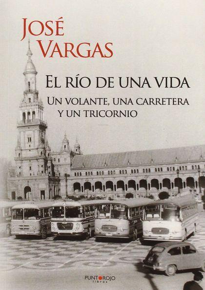 EL RIO DE UNA VIDA. UN VOLANTE UNA CARRETERA Y UN TRICORNIO