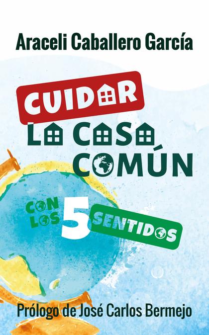CUIDAR LA CASA COMUN CON LOS CINCO SENTIDOS.
