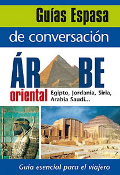 GUÍA DE CONVERSACIÓN ÁRABE ORIENTAL.