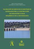 VALORACIÓN DE SERVICIOS ECOSISTÉMICOS GENERADOS POR LA CONSTRUCCIÓN DE INFRAESTR. DESARROLLO DE