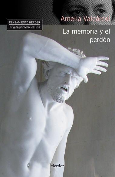 LA MEMORIA Y EL PERDÓN.