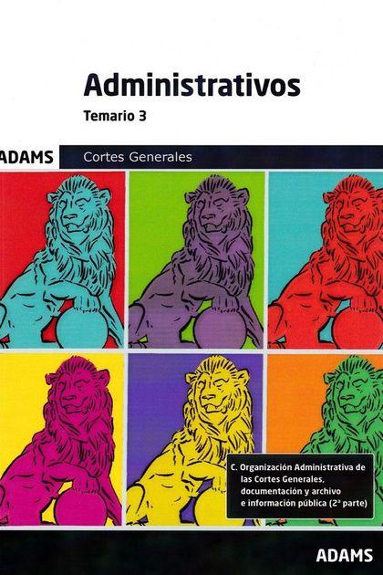 ADMINISTRATIVOS (CORTES GENERALES) -TEMARIO 3.