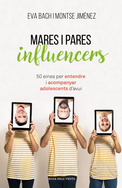MARES I PARES INFLUENCERS. 50 EINES PER ENTENDRE I ACOMPANYAR ADOLESCENTS D´AVUI