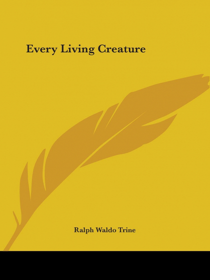 EVERY LIVING CREATURE