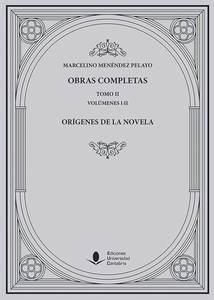 OBRAS COMPLETAS (TOMO II): ORÍGENES DE LA NOVELA (O. C.)
