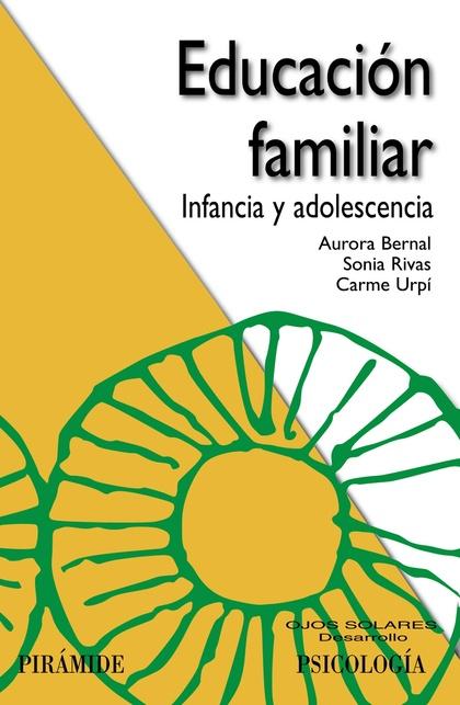 EDUCACIÓN FAMILIAR : INFANCIA Y ADOLESCENCIA