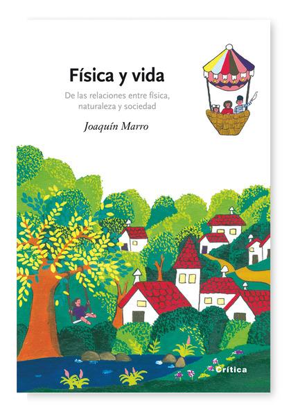FÍSICA Y VIDA : DE LAS RELACIONES ENTRE FÍSICA, NATURALEZA Y SOCIEDAD
