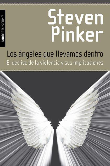 LOS ÁNGELES QUE LLEVAMOS DENTRO : EL DECLIVE DE LA VIOLENCIA Y SUS IMPLICACIONES