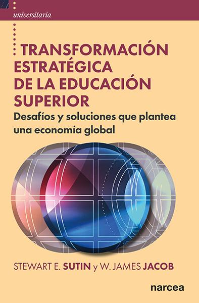 TRANSFORMACIÓN ESTRATÉGICA DE LA EDUCACIÓN SUPERIOR. DESAFÍOS Y SOLUCIONES QUE PLANTEA UNA ECON