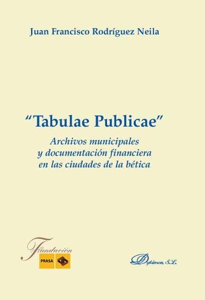 ´TABULAE PUBLICAE´, ARCHIVOS MUNICIPALES Y DOCUMENTACIÓN FINANCIERA EN LAS CIUDADES DE LA BÉTIC