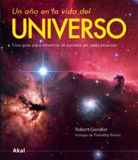 UN AÑO EN LA VIDA DEL UNIVERSO: UNA GUÍA PARA OBSERVAR EL COSMOS EN CADA ESTACIÓN