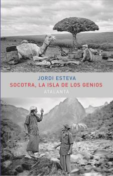 SOCOTRA : LA ISLA DE LOS GENIOS
