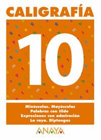 CALIGRAFÍA, EDUCACIÓN PRIMARIA, 2 CICLO. CUADERNO 10