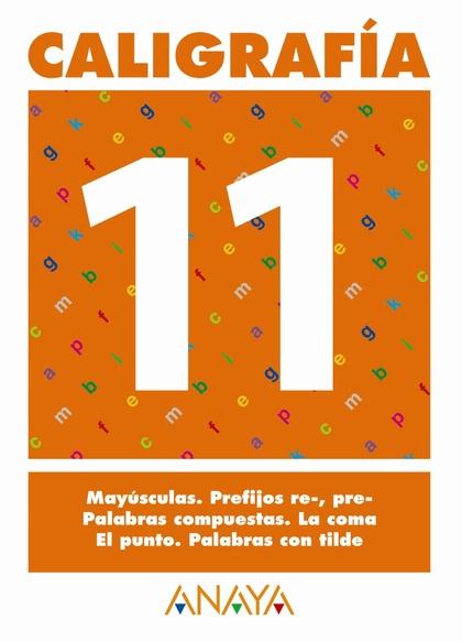 CALIGRAFÍA, EDUCACIÓN PRIMARIA, 2 CICLO. CUADERNO 11