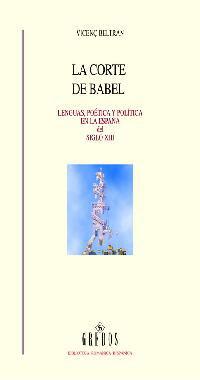 LA CORTE DE BABEL: LENGUAS, POÉTICA Y POLÍTICA EN LA ESPAÑA DEL SIGLO XIII