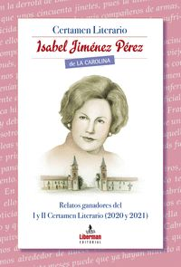 CERTAMEN LITERARIO ISABEL JIMENEZ DE LA CAROLINA                                RELATOS GANADOR