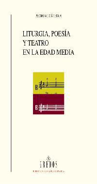 LITURGIA, POESÍA Y TEATRO EN LA EDAD MEDIA: ESTUDIOS SOBRE PRÁCTICAS CULTURALES LITERARIAS