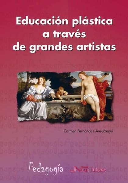 EDUCACIÓN PLÁSTICA A TRAVÉS DE GRANDES ARTISTAS