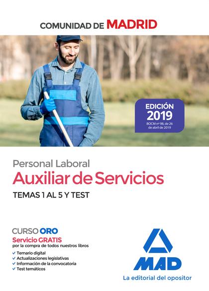 AUXILIAR DE SERVICIOS. PERSONAL LABORAL DE LA COMUNIDAD DE MADRID TEMAS 1 AL 5 Y.