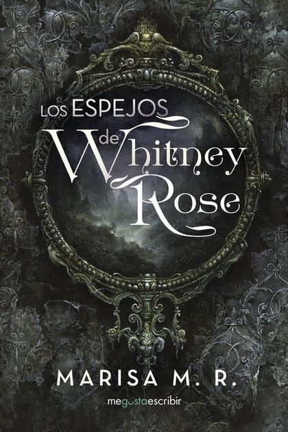 LOS ESPEJOS DE WHITNEY ROSE.