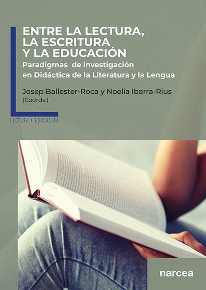 ENTRE LA LECTURA, LA ESCRITURA Y LA EDUCACIÓN                                   PARADIGMAS DE I