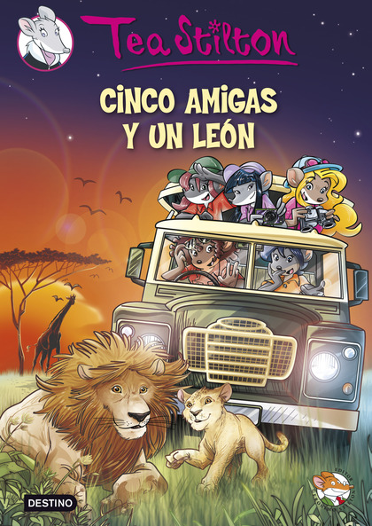 TEA STILTON 17. CINCO AMIGAS Y UN LEÓN