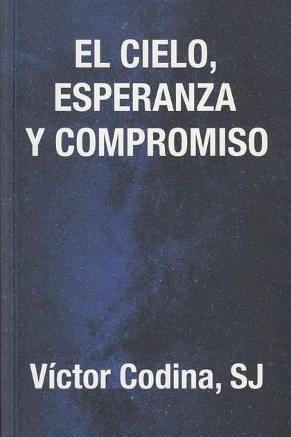 EL CIELO, ESPERANZA Y COMPROMISO.
