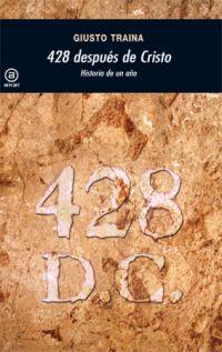 428 DESPUÉS DE CRISTO : HISTORIA DE UN AÑO