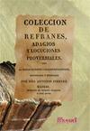 COLECCION DE REFRANES, ADAGIOS Y LOCUCIONES PROVERBIALES : CON SUS ESPLICACIONES É INTERPRETACI