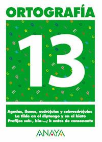 ORTOGRAFÍA, EDUCACIÓN PRIMARIA, 3 CICLO. CUADERNO 13