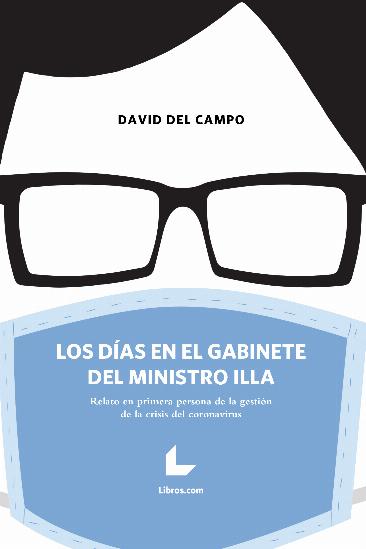 LOS DÍAS EN EL GABINETE DEL MINISTRO ILLA. RELATO EN PRIMERA PERSONA DE LA GESTIÓN DE LA CRISIS