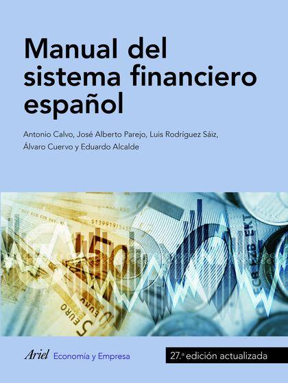 MANUAL DEL SISTEMA FINANCIERO ESPAÑOL. 27.ª EDICIÓN ACTUALIZADA