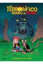 TERRORIFICO MUNDO DE BOBBY EL N 01 LA NOCHE DE LOS ZOMBIS.