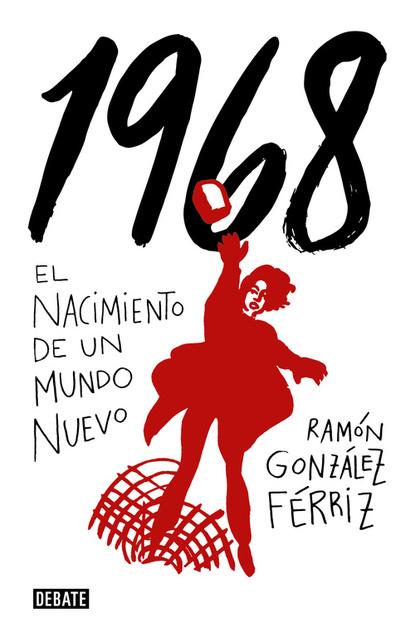 1968. EL NACIMIENTO DE UN MUNDO NUEVO
