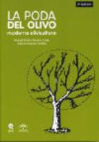 LA PODA DEL OLIVO : MODERNA OLIVICULTURA