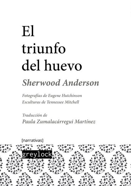 EL TRIUNFO DEL HUEVO. UN LIBRO DE IMPRESIONES SOBRE LA VIDA ESTADOUNIDENSE EN CUENTOS Y POEMAS