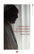 GP.FRANCISCO,LA PRIMAVERA DEL EVANGELIO.