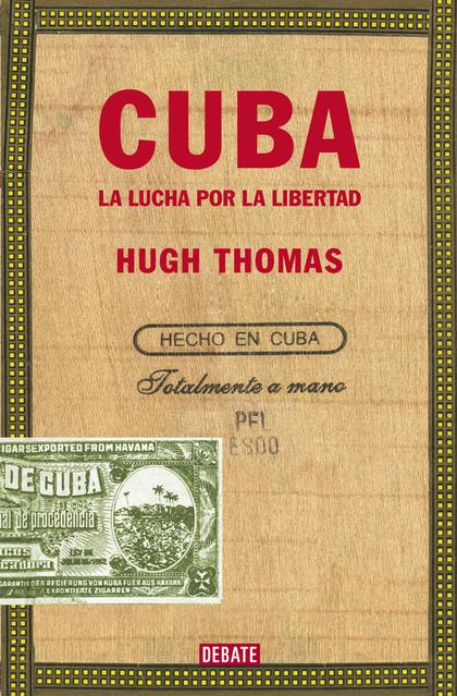 CUBA (EDICIÓN REVISADA Y AMPLIADA)                                              LA LUCHA POR LA