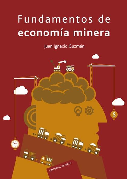 FUNDAMENTOS DE ECONOMÍA MINERA.